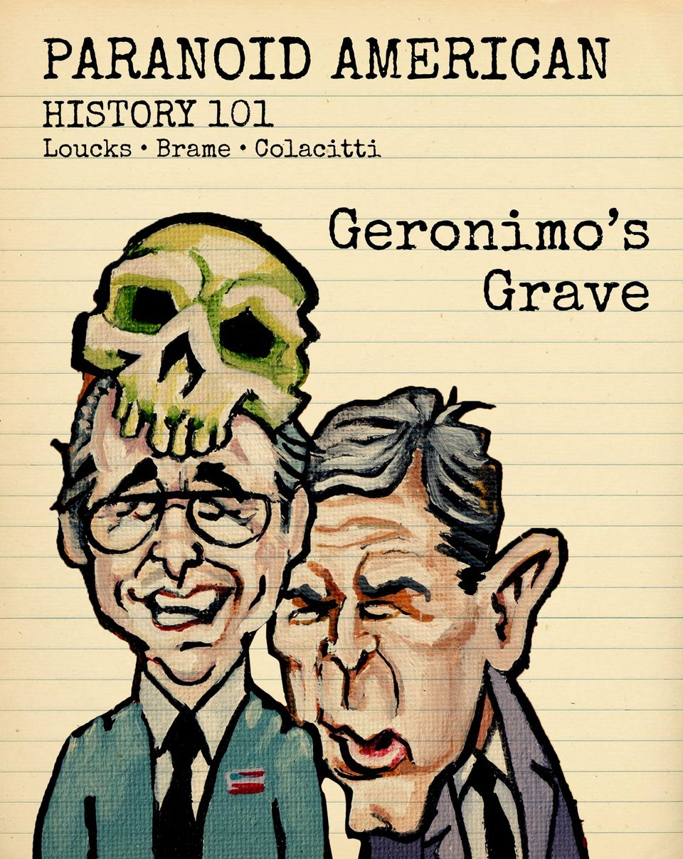 Paranoid American History - Geronimo's Grave